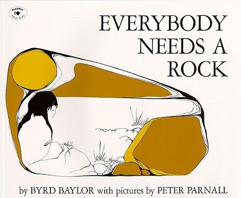 Everybody Needs a Rock By Baylor, Byrd/ Parnall, Peter (ILT)