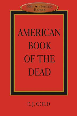 American Book of the Dead By Gold, E. J.