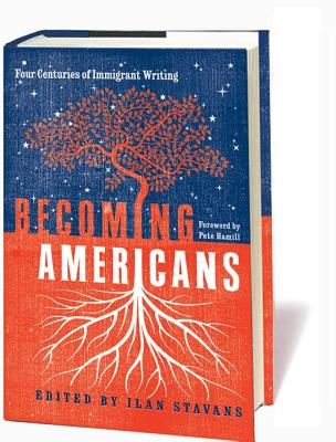 Becoming Americans By Stavans, Ilan (EDT)/ Hamill, Pete (FRW)